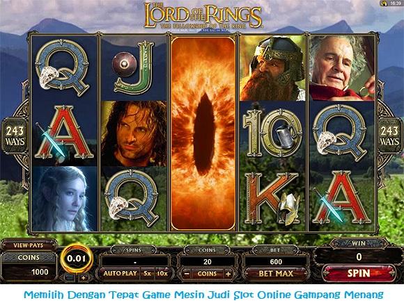 Memilih Dengan Tepat Game Mesin Judi Slot Online Gampang Menang