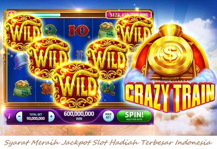 Syarat Meraih Jackpot Slot Hadiah Terbesar Indonesia